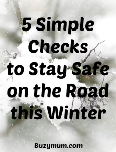 Buzymum - 5 Simple Checks to Stay Safe on the Road this Winter